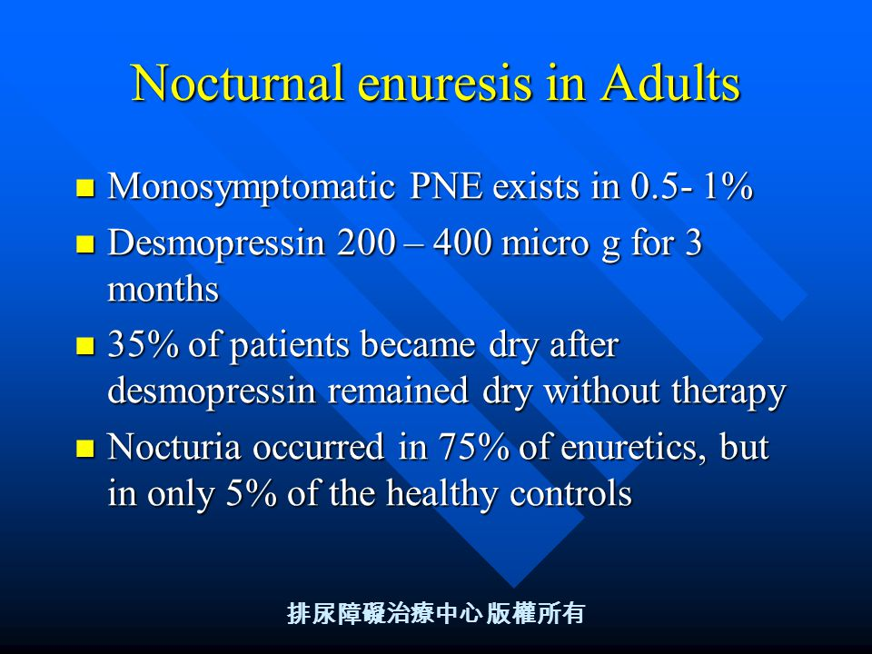 refractory monosymptomatic nocturnal enuresis treatment Purpose: we studied bladder dysfunction in children with significant primary nocturnal enuresis refractory to treatment we evaluated 33 chinese boys and 8 girls with a mean age of 104 years, who had significant monosymptomatic primary nocturnal enuresis (3 or more wet nights weekly.