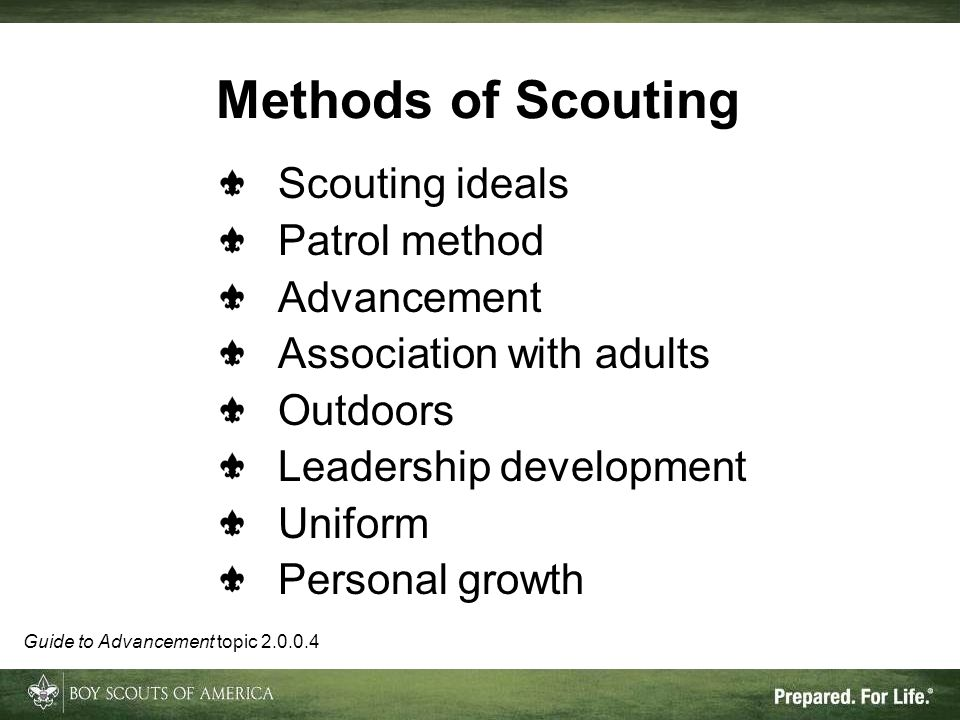 Methods of Scouting Scouting ideals Patrol method Advancement Association with adults Outdoors Leadership development Uniform Personal growth Guide to Advancement topic