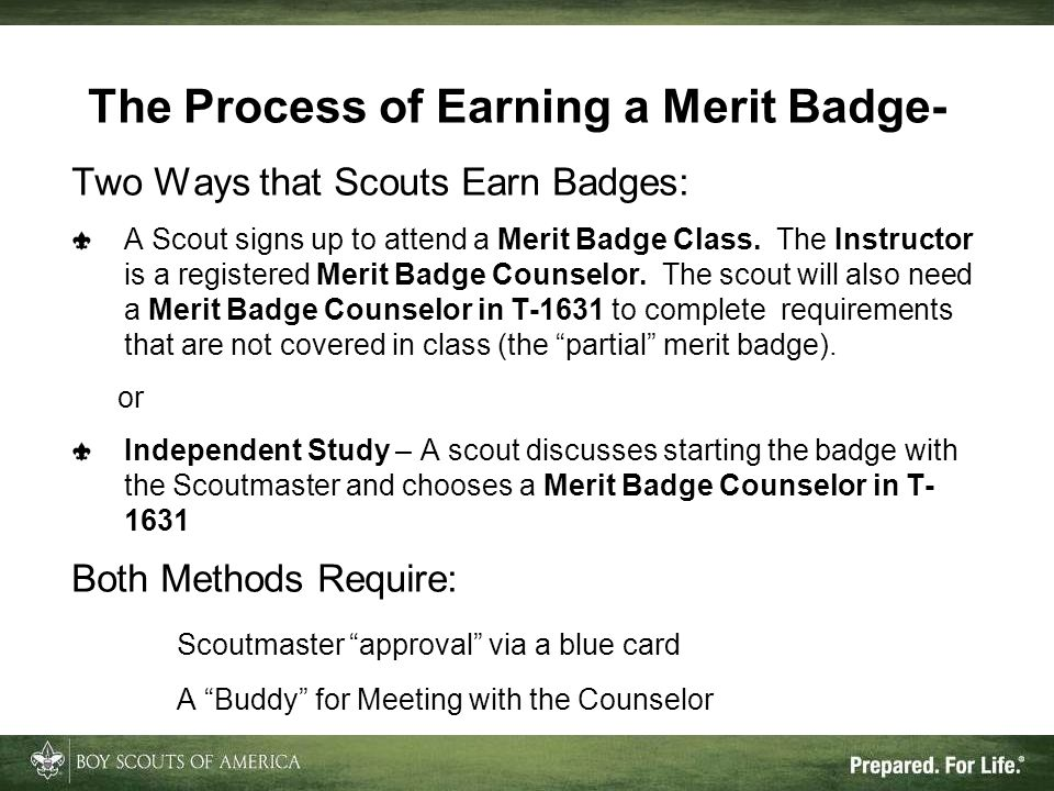 The Process of Earning a Merit Badge- Two Ways that Scouts Earn Badges: A Scout signs up to attend a Merit Badge Class.
