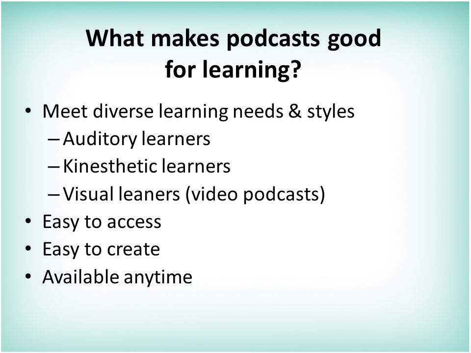 What makes podcasts good for learning.