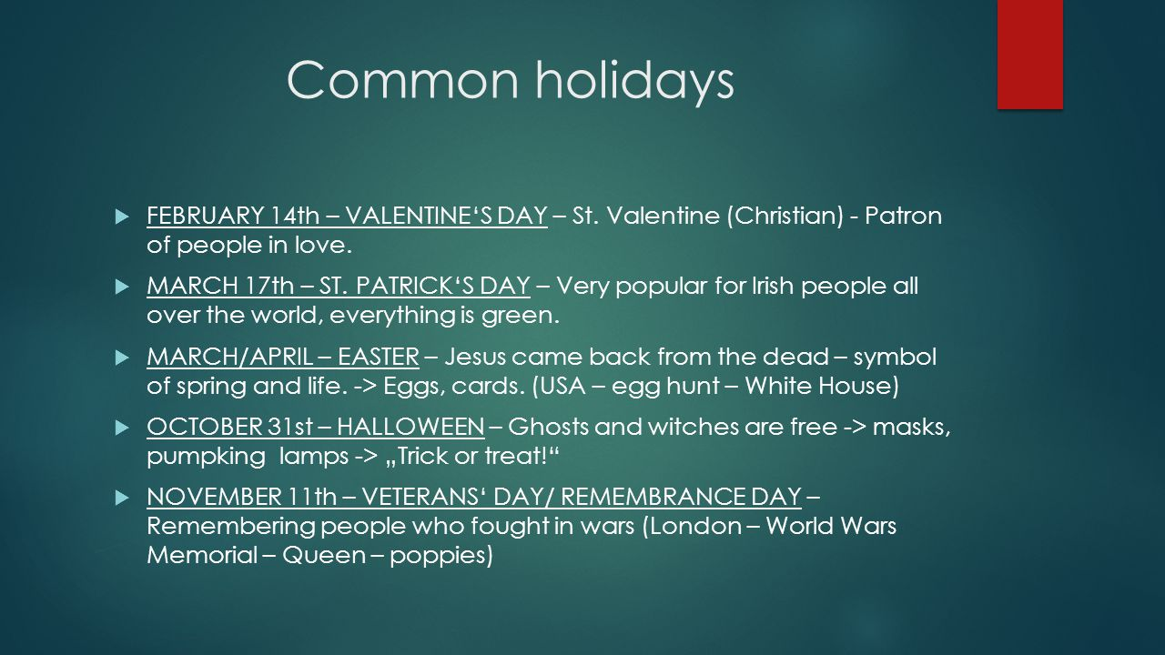 Common holidays  FEBRUARY 14th – VALENTINE'S DAY – St.