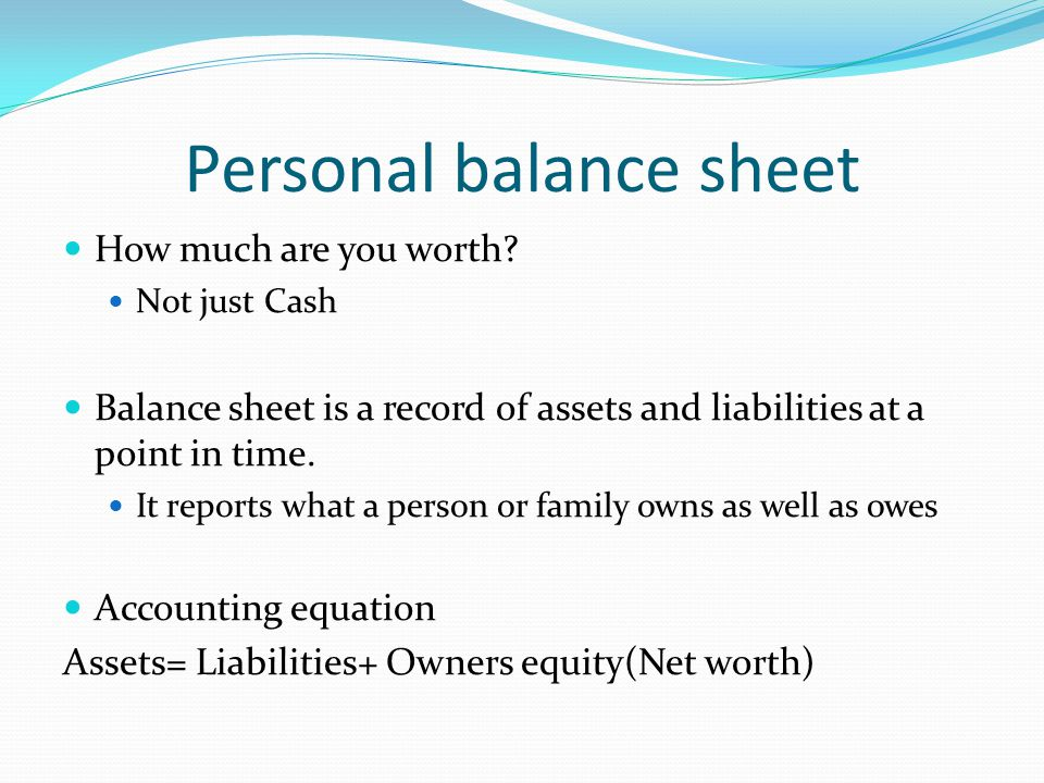 Personal balance sheet How much are you worth.