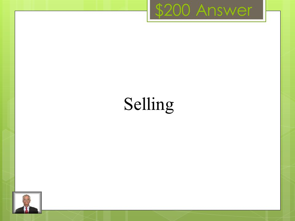 $200 Question Some examples of this function are personal, business to business and retail.