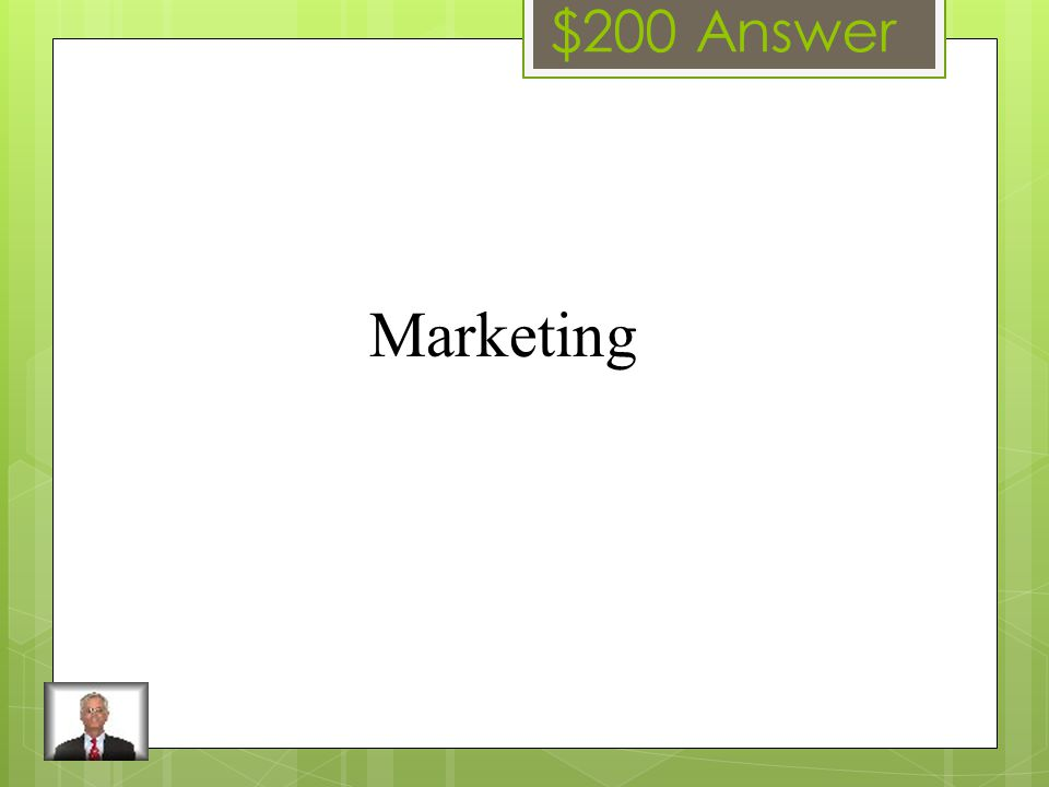 $200 Question The process of planning, pricing, promoting, selling and distributing products to meet consumer's needs.
