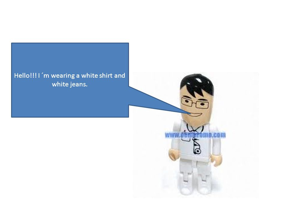 Hello!!! I ´m wearing a white shirt and white jeans.