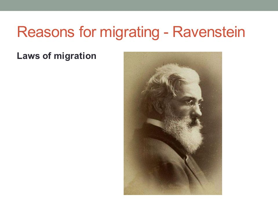 Reasons for migrating - Ravenstein Laws of migration