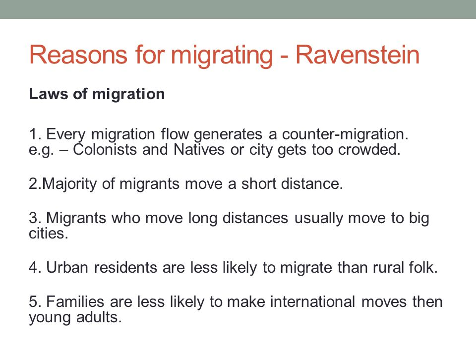 Reasons for migrating - Ravenstein Laws of migration 1.