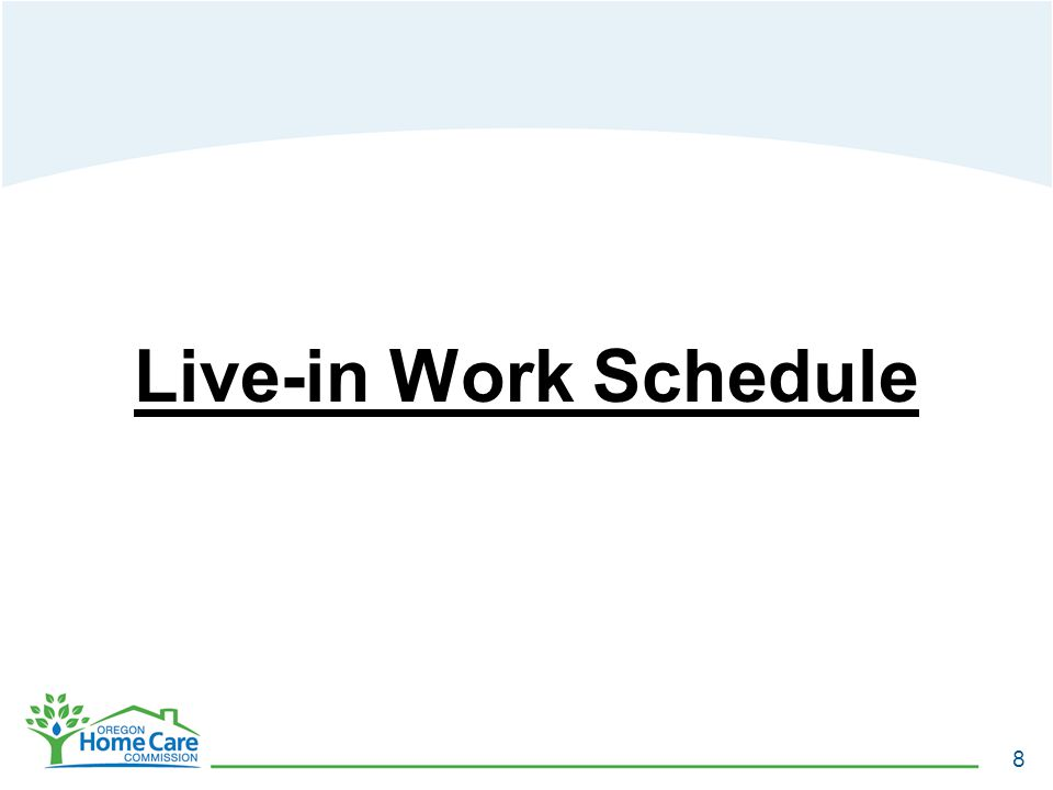 Live-in Work Schedule 8