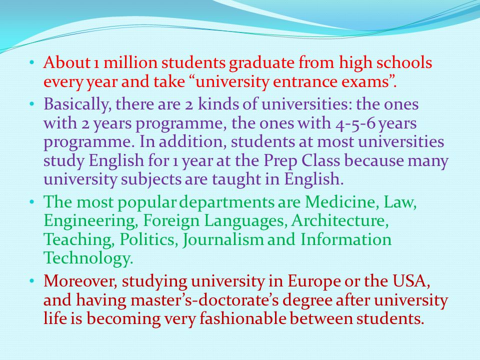 About 1 million students graduate from high schools every year and take university entrance exams .