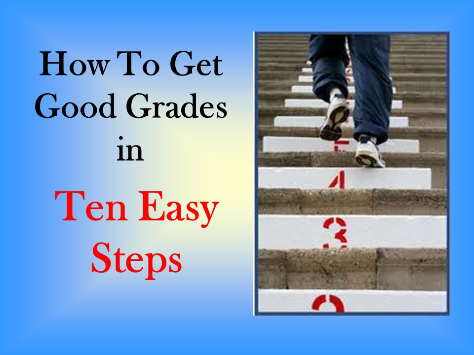 How to get good grades?