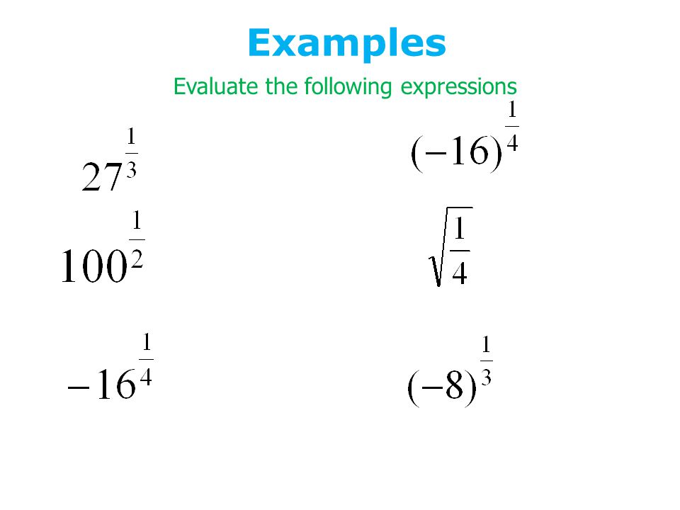 Examples Evaluate the following expressions