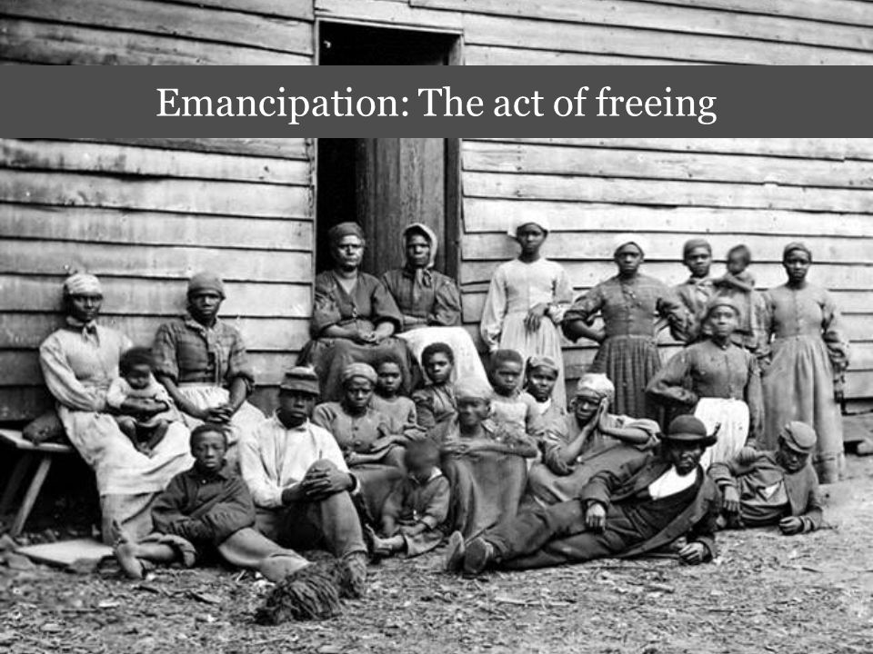 Emancipation: The act of freeing