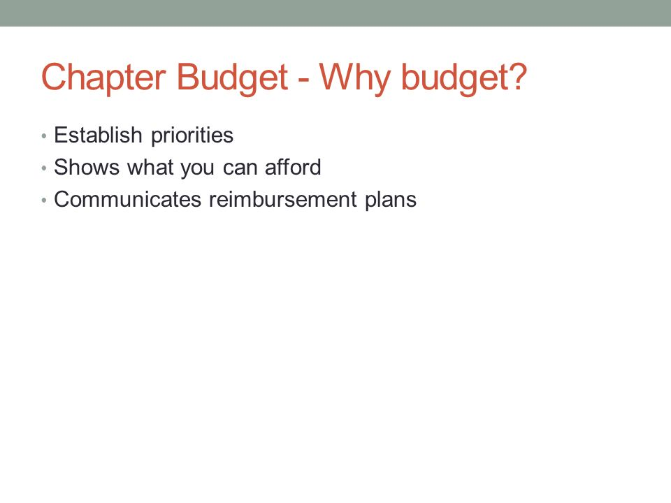 Chapter Budget - Why budget.