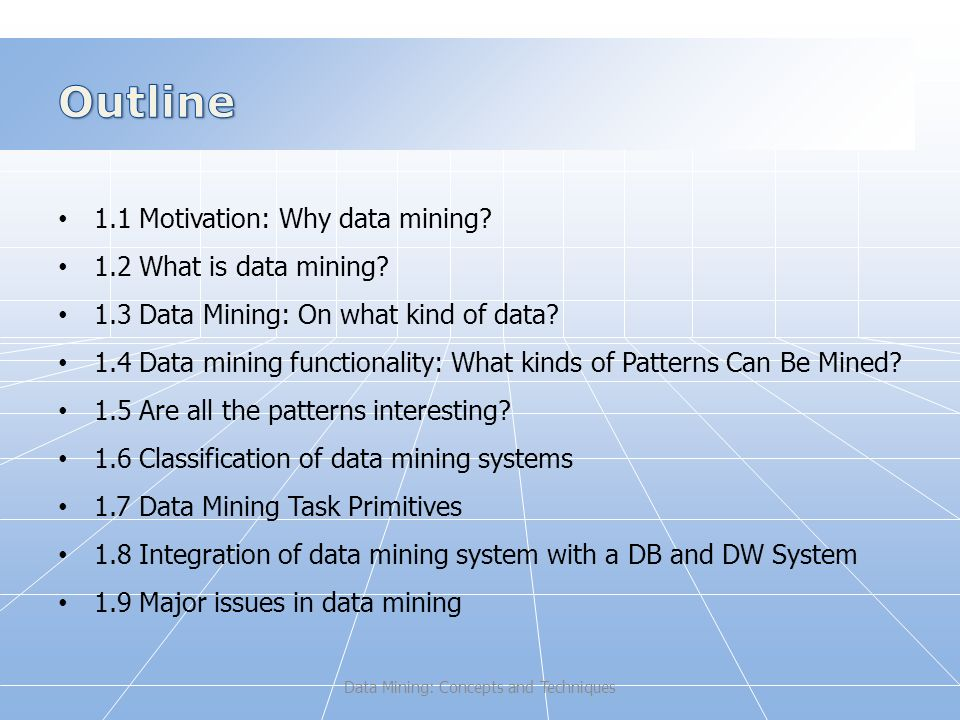 1.1 Motivation: Why data mining. 1.2 What is data mining.