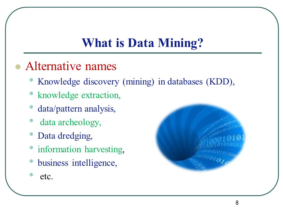 8 What is Data Mining.