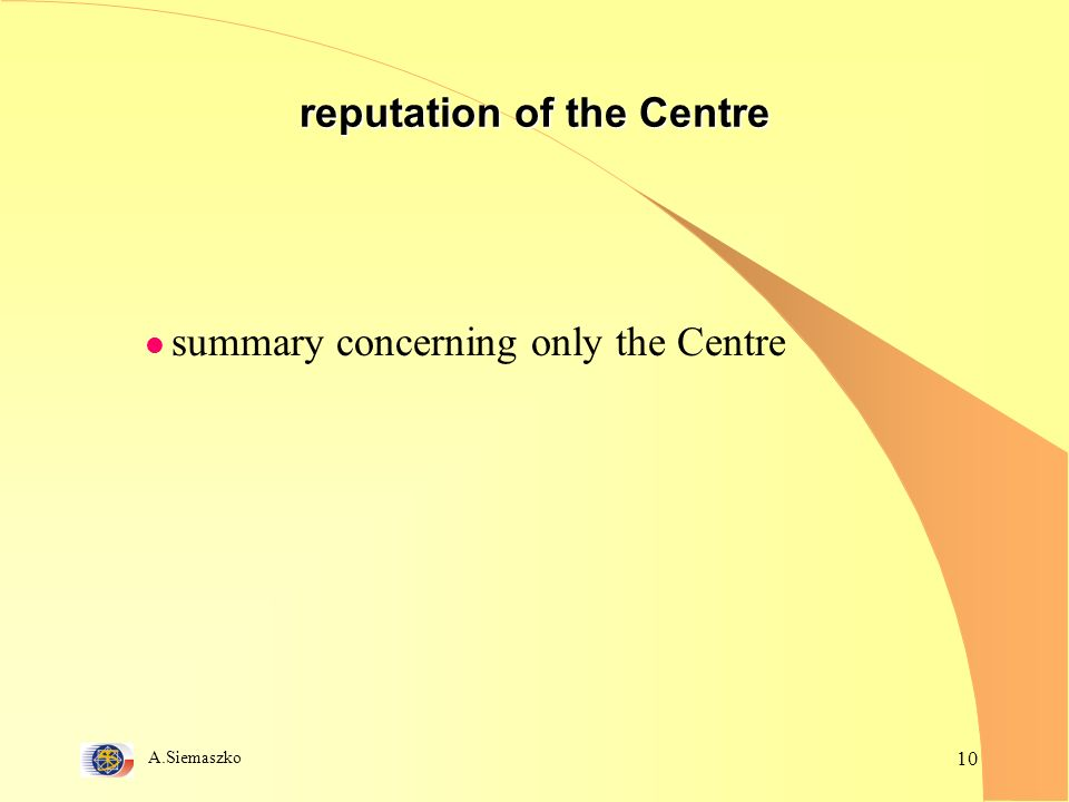 A.Siemaszko 10 reputation of the Centre l summary concerning only the Centre