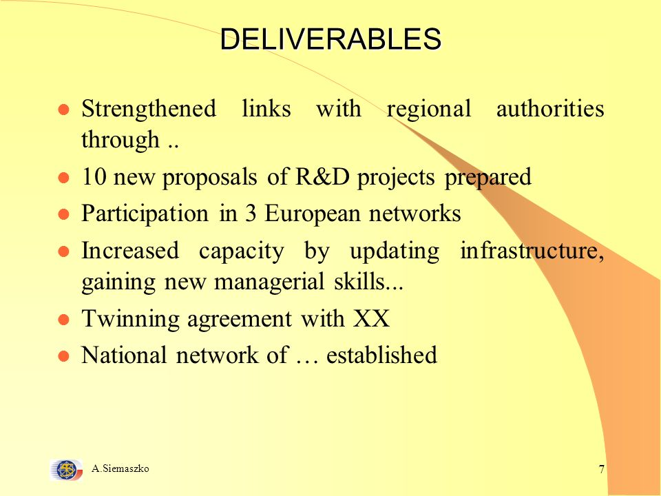 A.Siemaszko 7 DELIVERABLES l Strengthened links with regional authorities through..