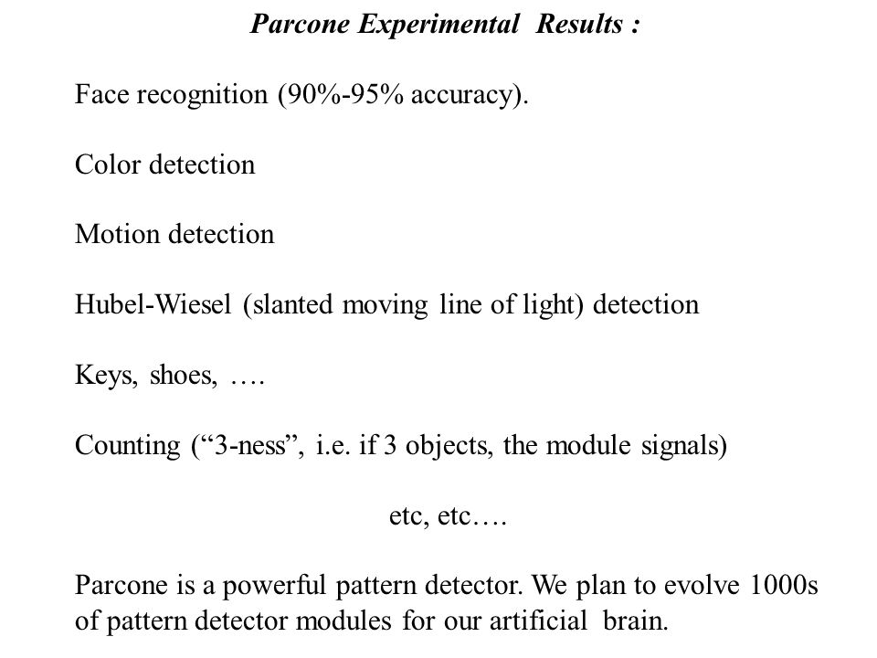 Parcone Experimental Results : Face recognition (90%-95% accuracy).