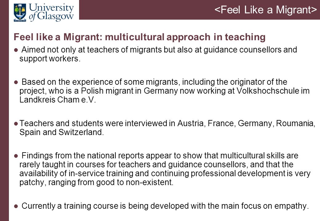 Feel like a Migrant: multicultural approach in teaching Aimed not only at teachers of migrants but also at guidance counsellors and support workers.