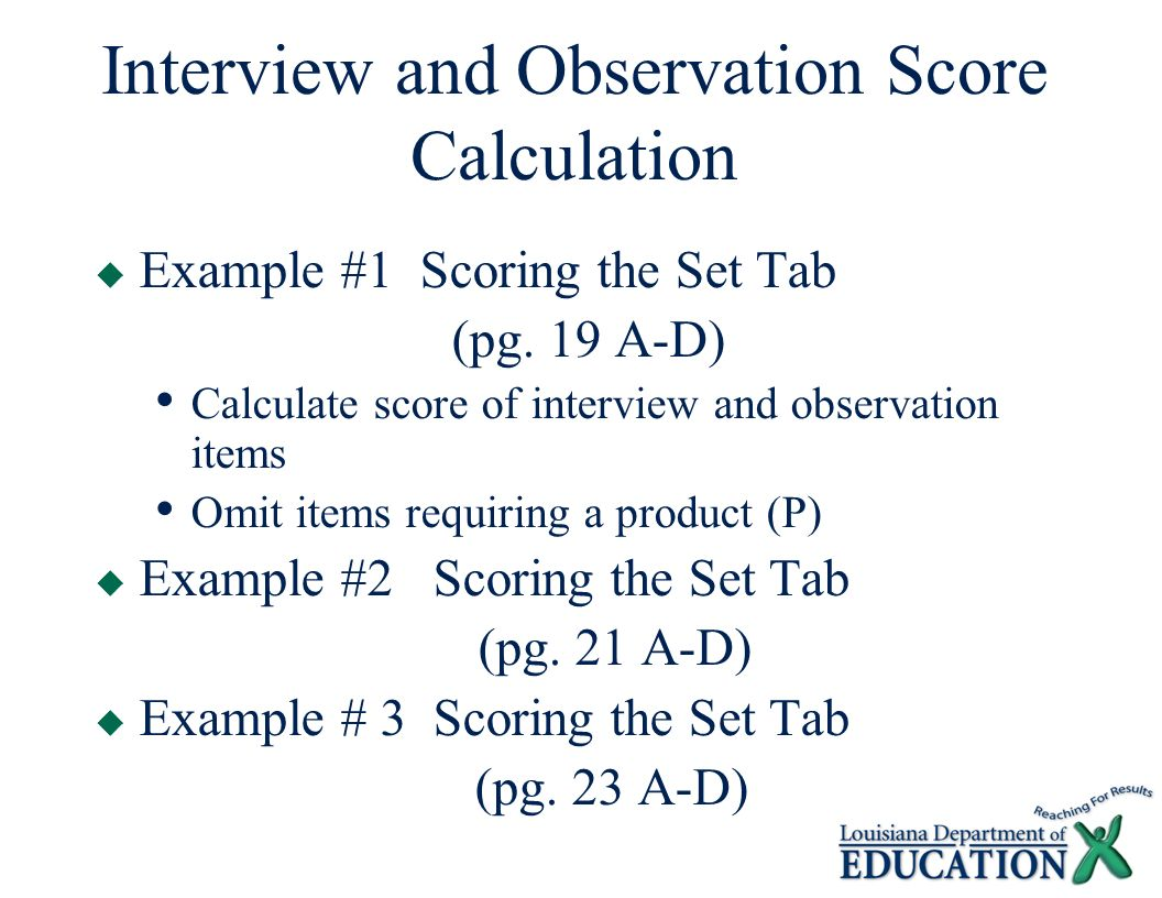 Interview and Observation Score Calculation  Example #1 Scoring the Set Tab (pg.