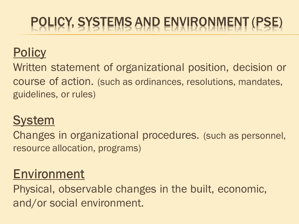 Policy Written statement of organizational position, decision or course of action.