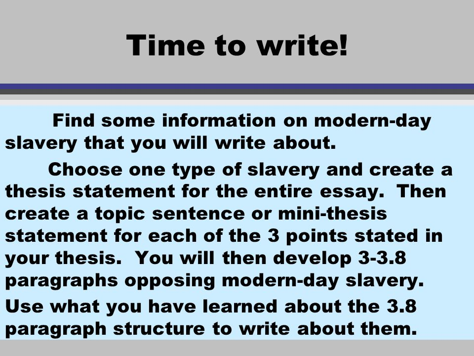 the paragraph or writing the no hassle way introduction v  find some information on modern day slavery that you will write