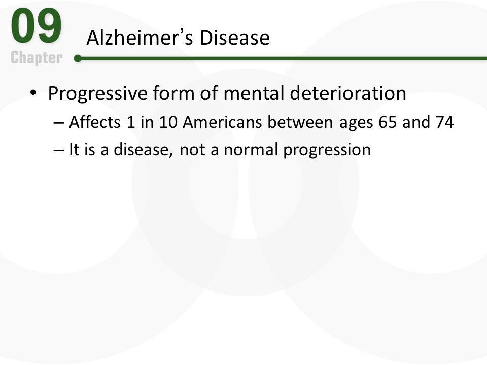 Mental deterioration?