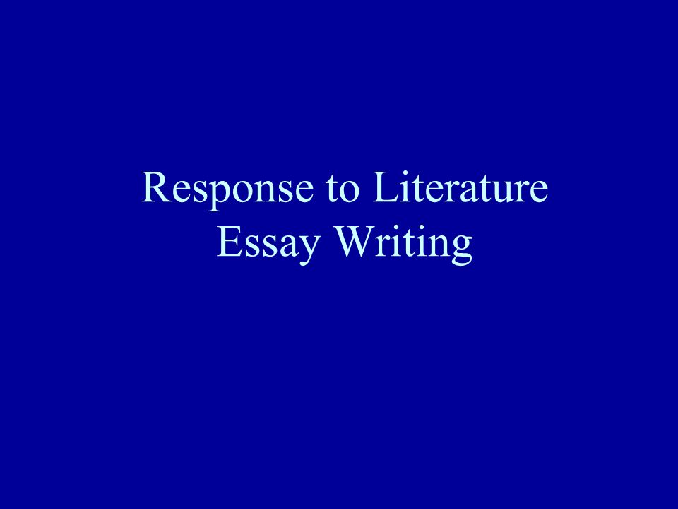 1 response to literature essay writing - Response To Literature Essay Format