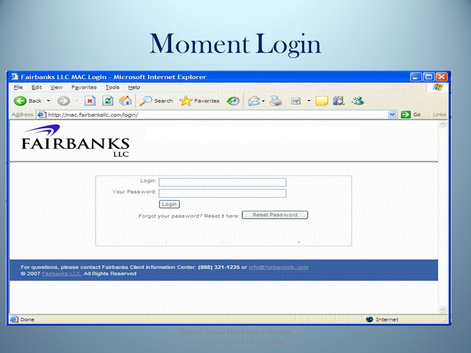 Moment Login Source: Texas Health and Human Services 2013 RMTS Training