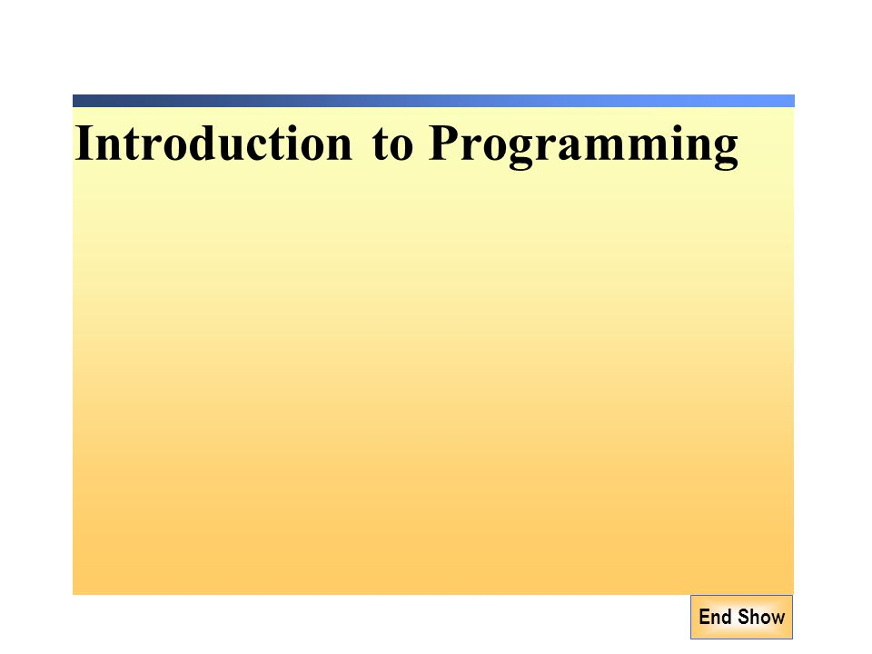 Introduction to Programming End Show