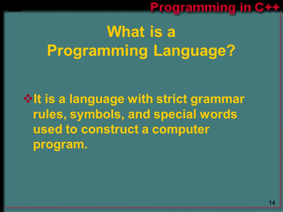 14 What is a Programming Language.