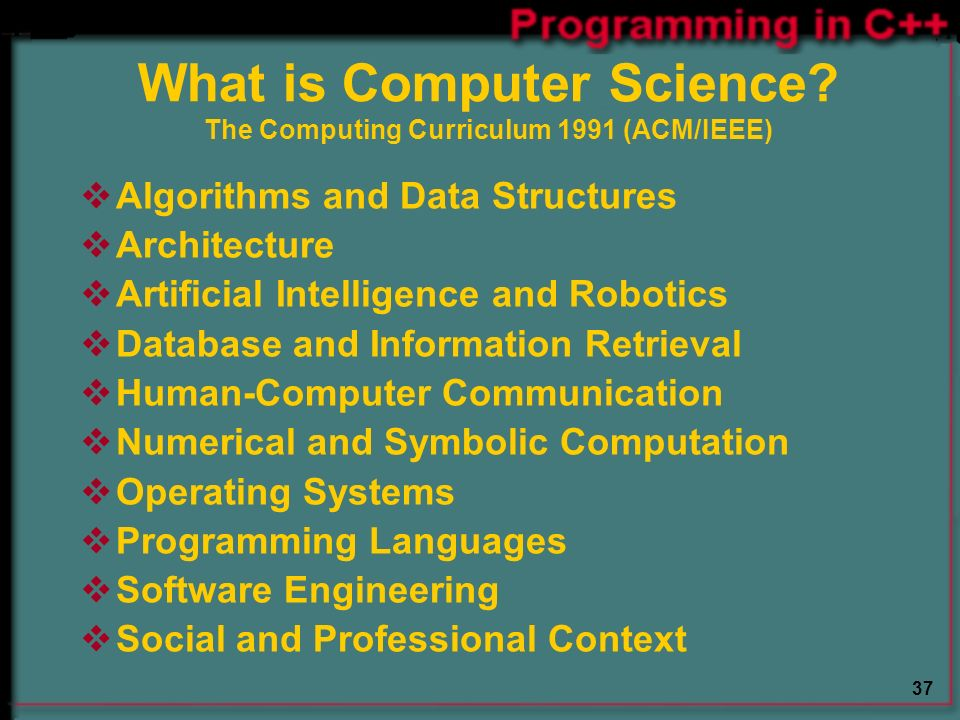 37 What is Computer Science.