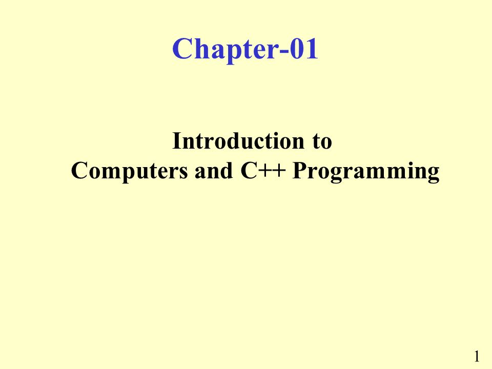 1 Chapter-01 Introduction to Computers and C++ Programming
