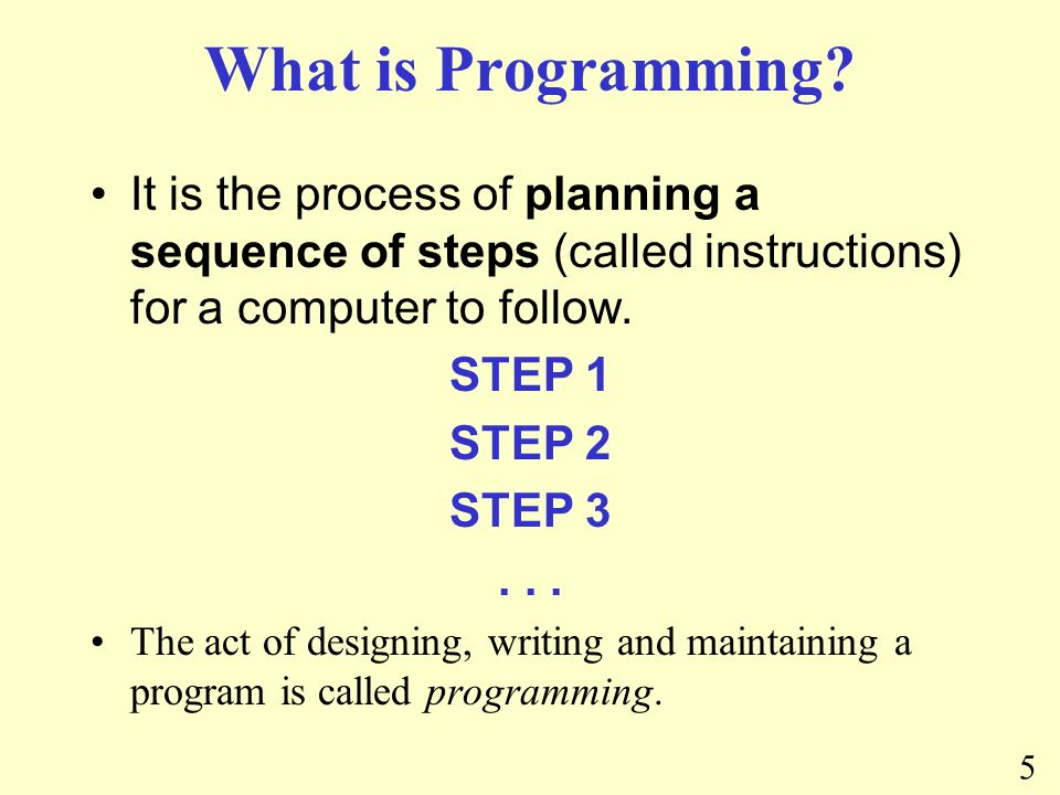 5 What is Programming.