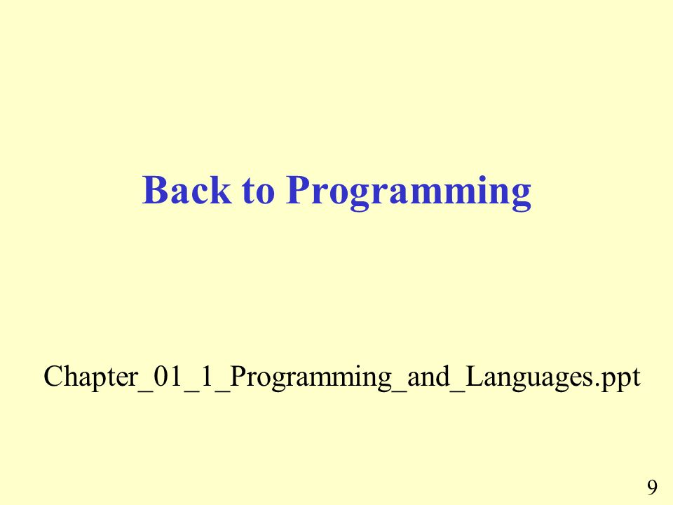 9 Back to Programming Chapter_01_1_Programming_and_Languages.ppt