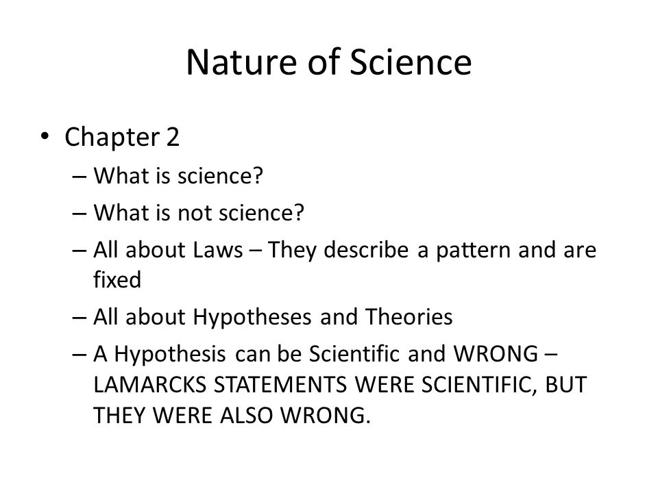 Nature of Science Chapter 2 – What is science. – What is not science.