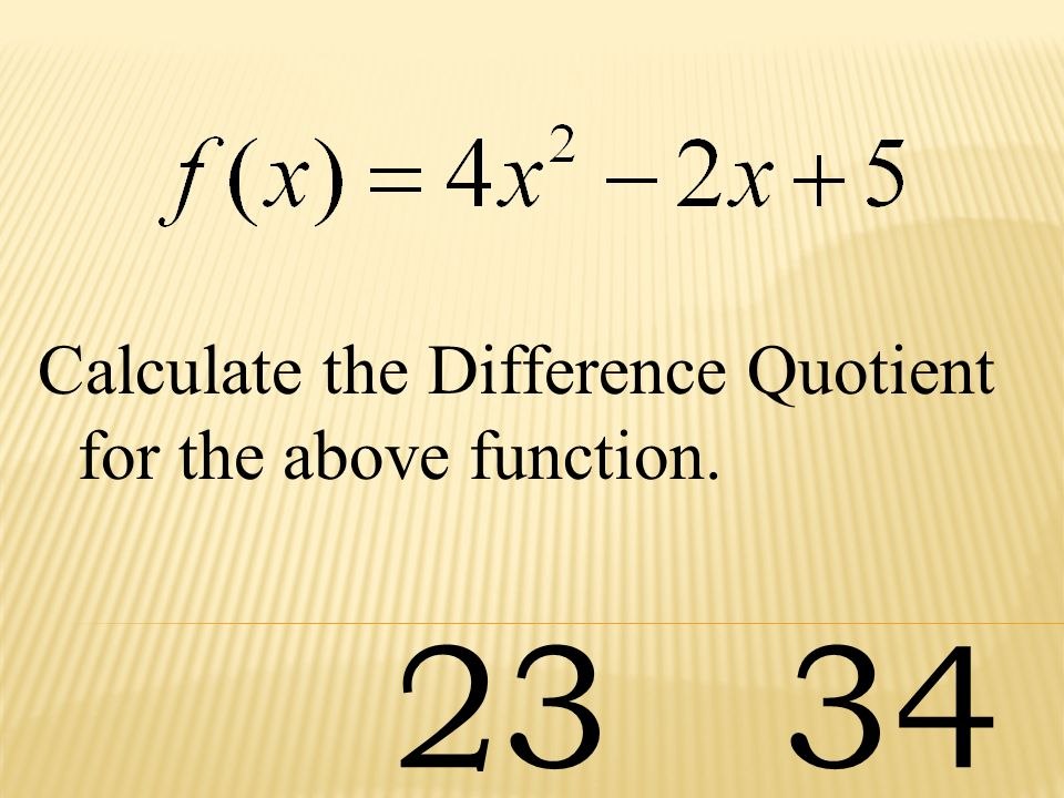 Calculate the Difference Quotient for the above function