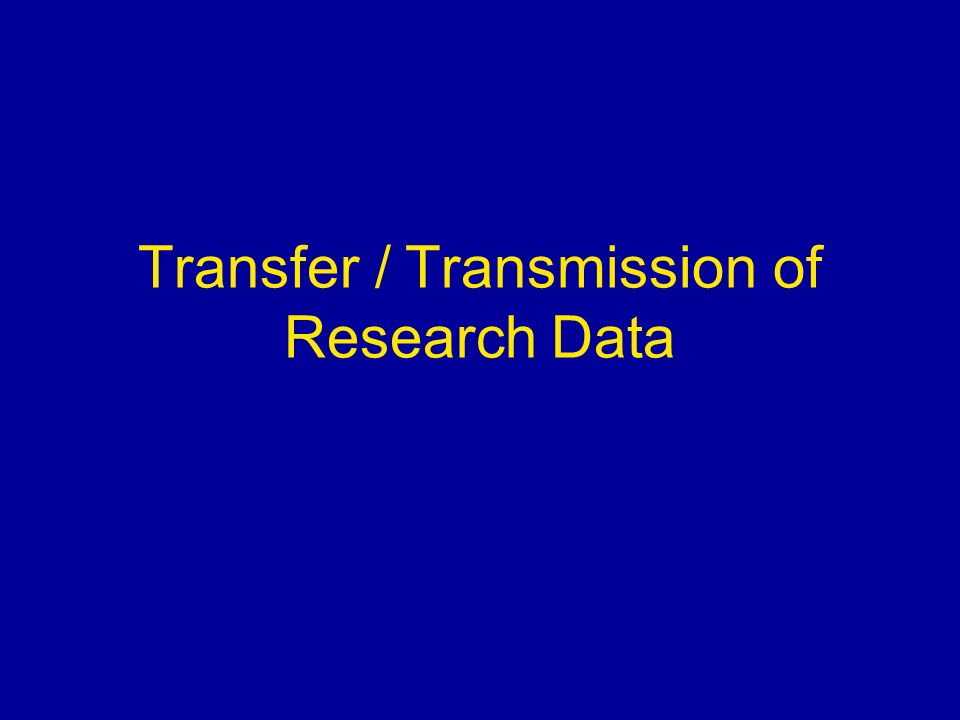 Transfer / Transmission of Research Data
