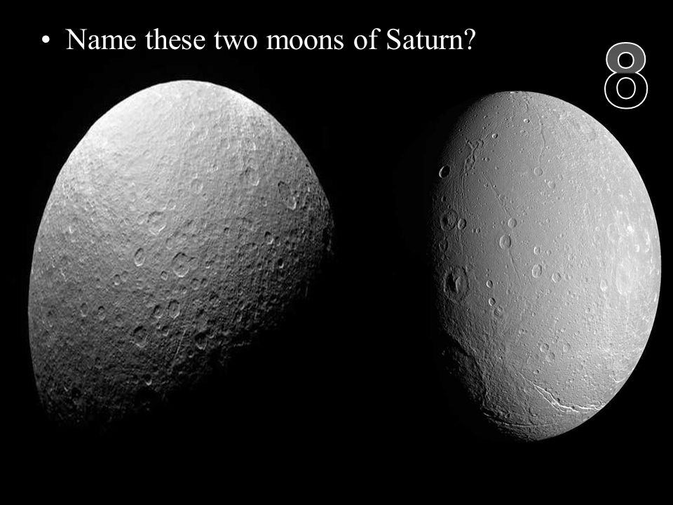 Name these two moons of Saturn