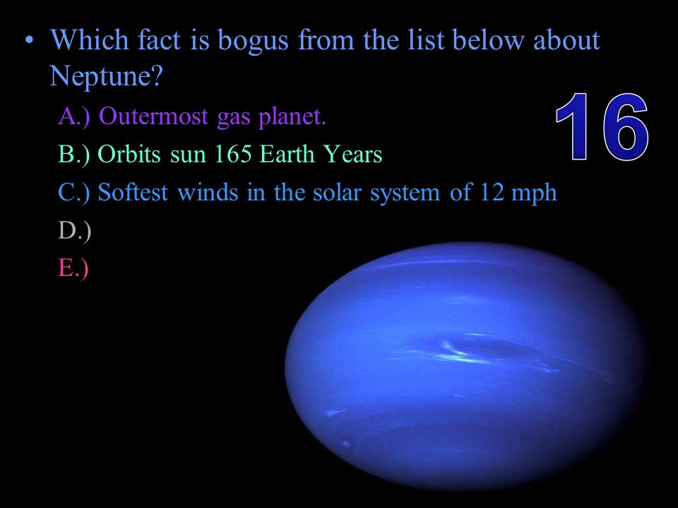 Which fact is bogus from the list below about Neptune.
