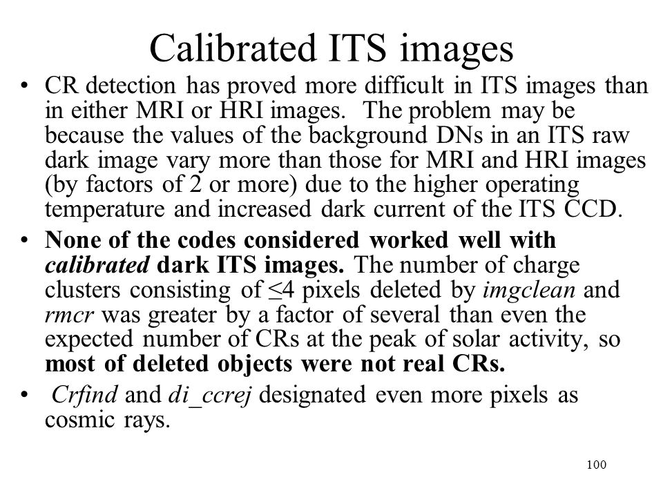 Calibrated ITS images CR detection has proved more difficult in ITS images than in either MRI or HRI images.