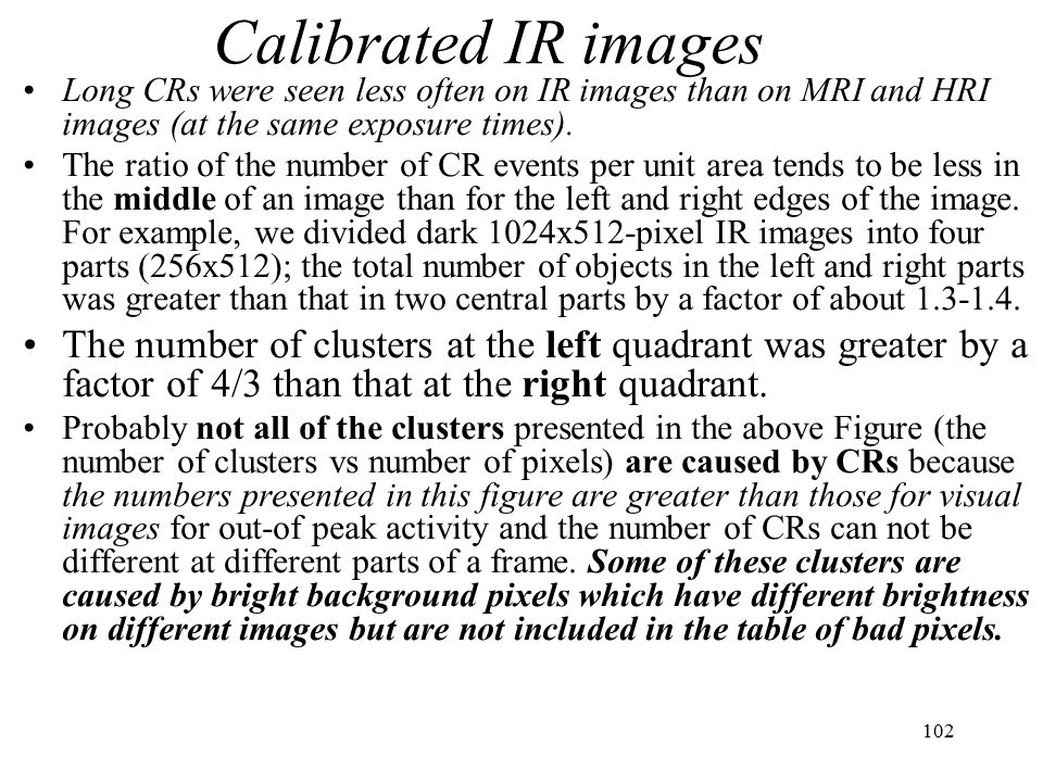 Calibrated IR images Long CRs were seen less often on IR images than on MRI and HRI images (at the same exposure times).