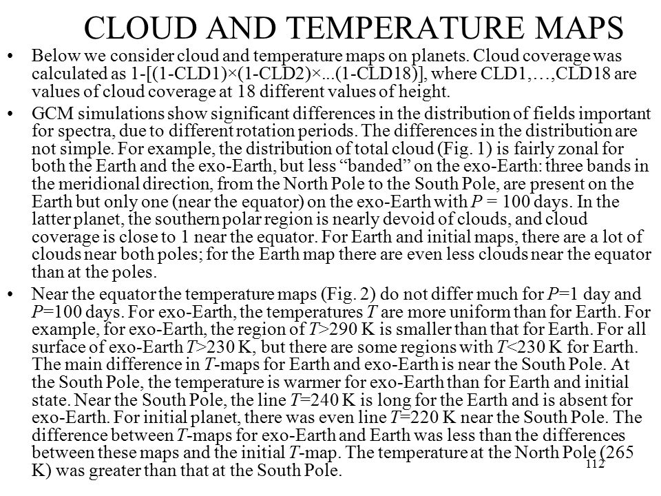 Below we consider cloud and temperature maps on planets.