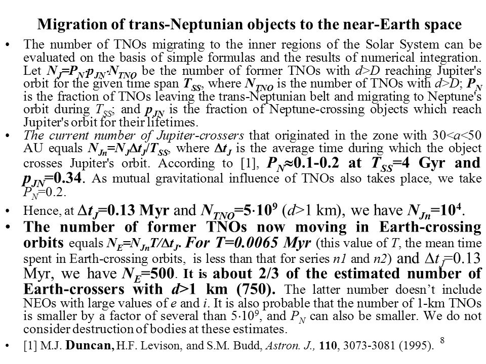 8 Migration of trans-Neptunian objects to the near-Earth space The number of TNOs migrating to the inner regions of the Solar System can be evaluated on the basis of simple formulas and the results of numerical integration.