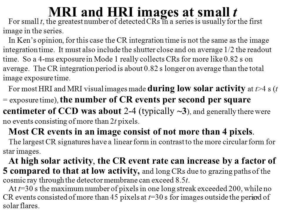 MRI and HRI images at small t For small t, the greatest number of detected CRs in a series is usually for the first image in the series.