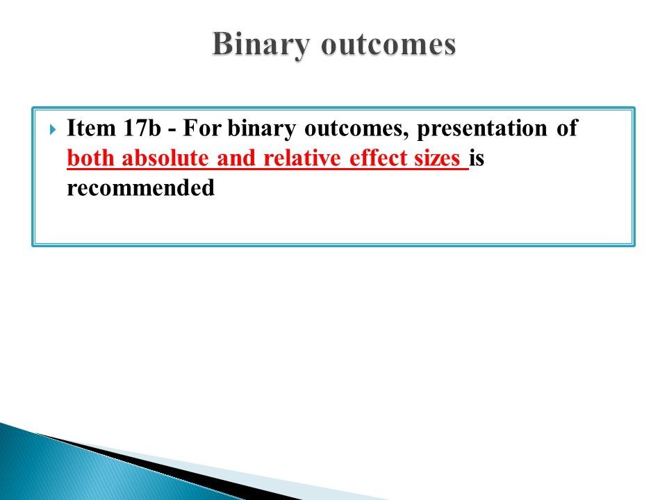  Item 17b - For binary outcomes, presentation of both absolute and relative effect sizes is recommended