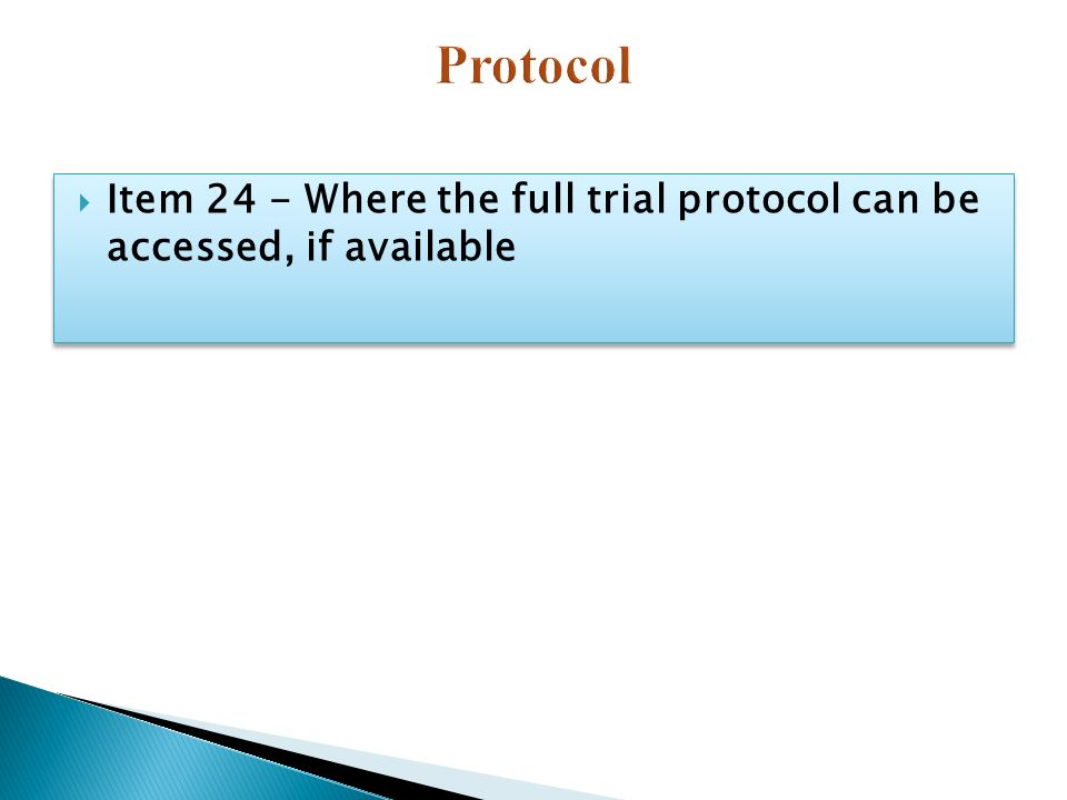  Item 24 - Where the full trial protocol can be accessed, if available