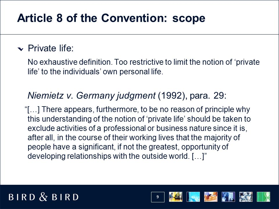 9 Article 8 Of The Convention: Scope Private Life: No Exhaustive Definition.