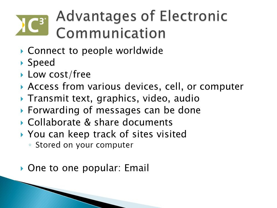 advantage of electronic communication Social media, e-mail, phones, and discussion forums are effective business communication channels, but lack of personal connectivity is a major disadvantage.