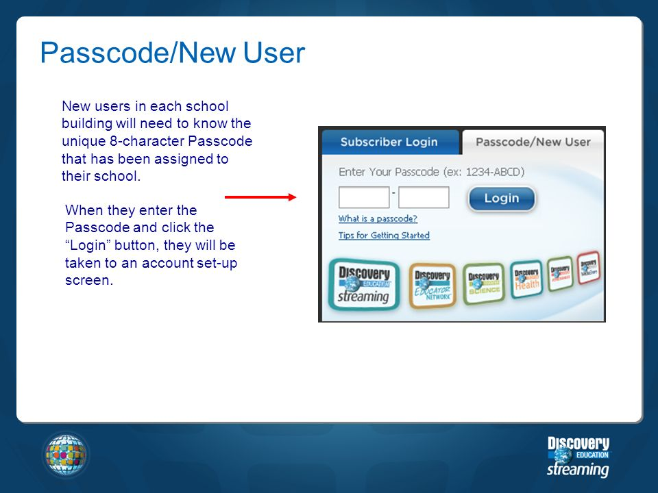 New users in each school building will need to know the unique 8-character Passcode that has been assigned to their school.
